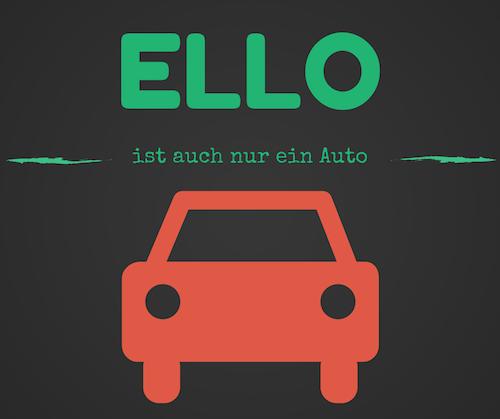 Ello ist auch nur ein Auto