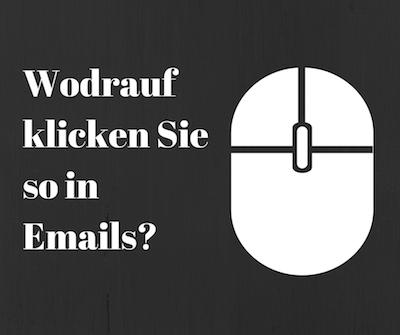 Welche Links generieren in Ihrem Email-Marketing die meisten Klicks?