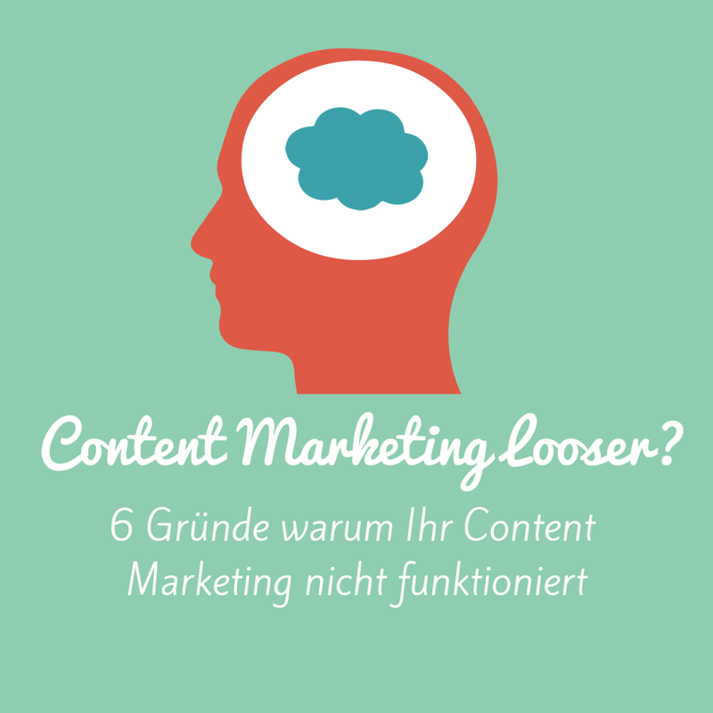 Warum Content-Marketing bei Ihnen nicht funktioniert