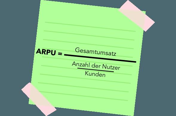 ARPU = Gesamtumsatz _ Anzahl der Nutzer_Kunden