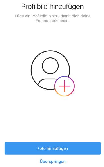 Instagram Account erstellen: Profilbild hinzufügen