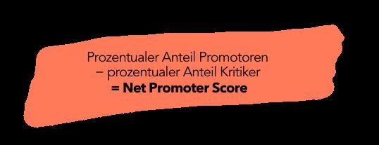 Prozentualer Anteil Promotoren - prozentualer anteil kritiker = Net promoter score
