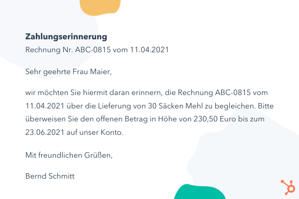 Zahlungserinnerung  Rechnung Nr. ABC-0815 vom 11.04.2021  Sehr geehrte Frau Maier,   wir möchten Sie hiermit daran erinnern, die Rechnung ABC-0815 vom 11.04.2021 über die Lieferung von 30 Säcken Mehl zu begleichen. Bitte überweisen Sie den offenen Betrag in Höhe von 230,50 Euro bis zum 23.06.2021 auf unser Konto.   Mit freundlichen Grüßen,   Bernd Schmitt