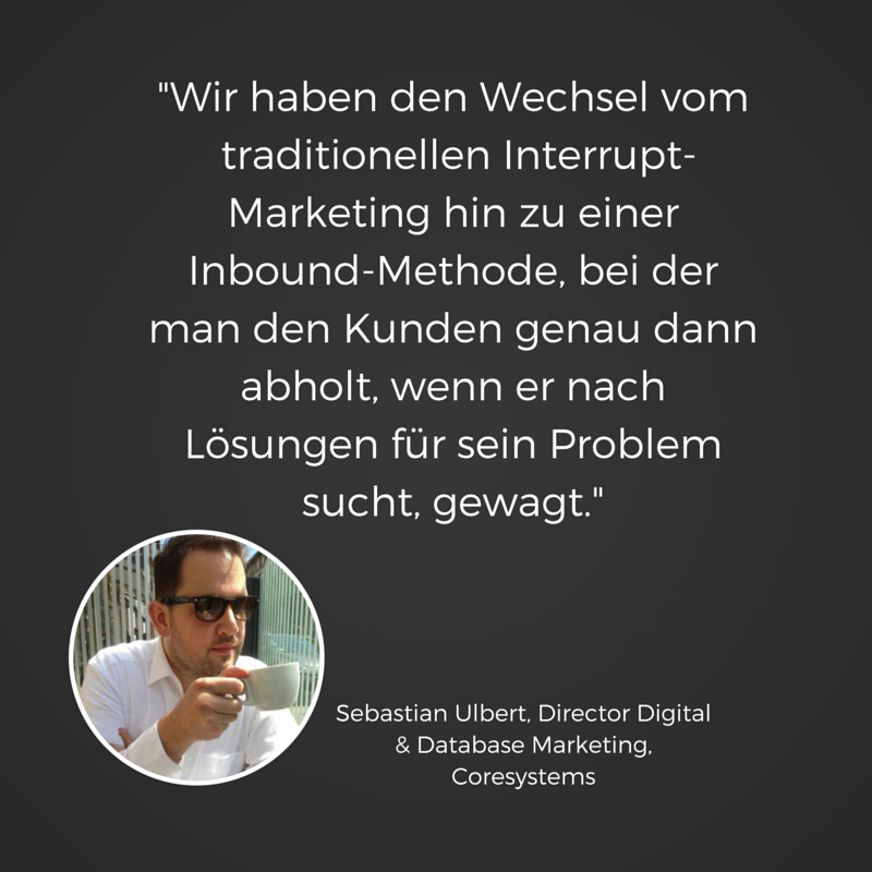 Coresystems wagt krassen Wechsel vom traditionellen Interrupt-Marketing