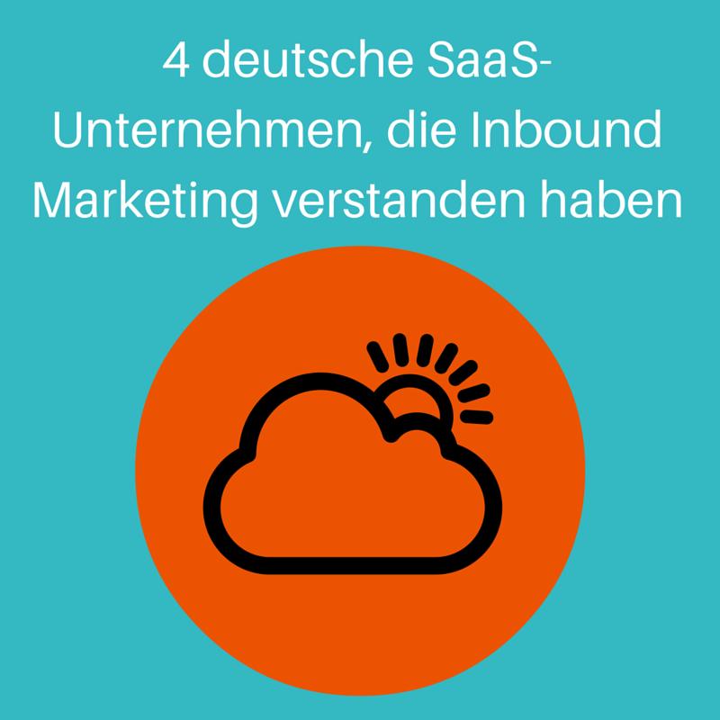 4 deutsche SaaS-Unternehmen, die Inbound-Marketing verstanden haben