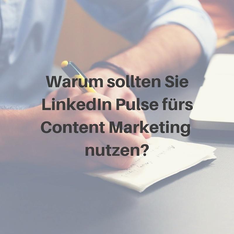 LinkedIn Publishing: Wie Sie Pulse fürs Content-Marketing nutzen
