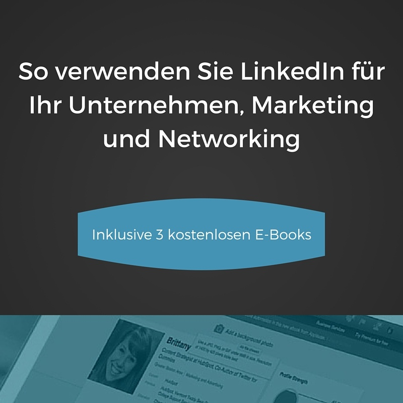 So verwenden Sie LinkedIn für Ihr Unternehmen, Marketing und Networking [inkl. E-Book]